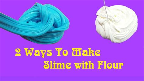 to make with 2 ways to make slime with flour diy flour slime no borax