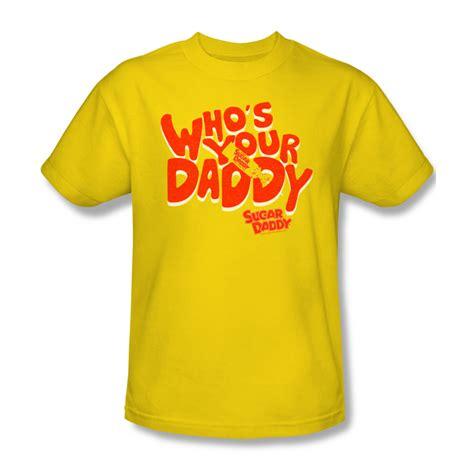 Tshirt Sugar Boy sugar shirt whose your gold t shirt sugar