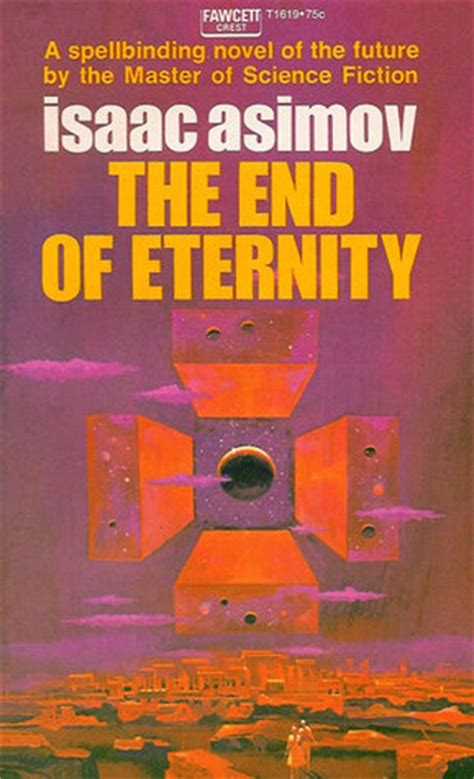 loving isaac books the end of eternity by isaac asimov reviews discussion