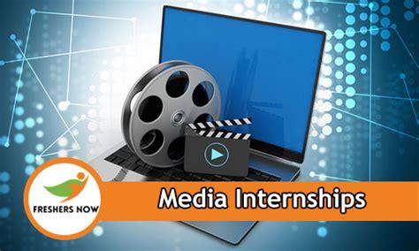 Media Mba Internship by Media Internships 2018 2019 For Freshers And Students