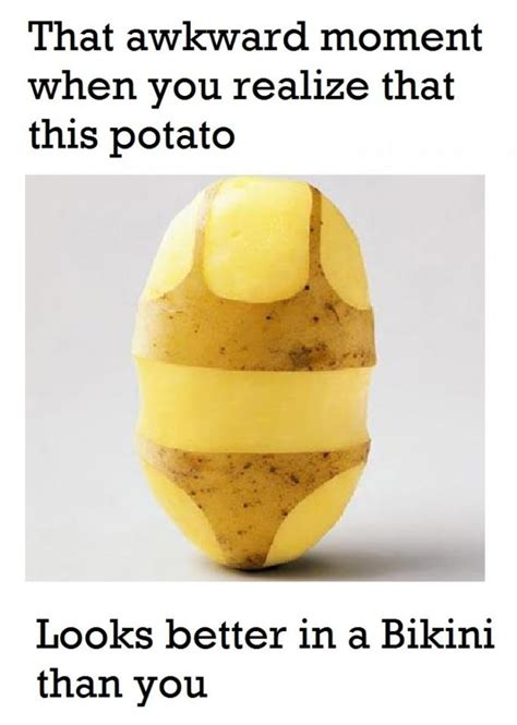 potato quotes this potato looks better in a than you