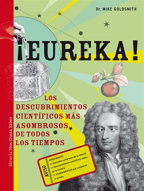 libro los descubrimientos del doctor naos arquitectura libros eureka los descubrimientos cientificos mas asombrosos de todos