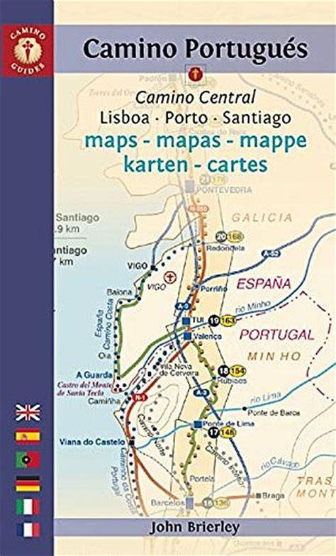 camino portuguã s lisbon porto santiago central and coastal routes books camino portugu 233 s maps camino central lisboa porto