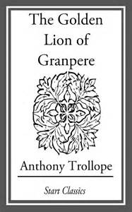 the golden lions of the nosce hostem books the golden of grand pere ebook by anthony trollope