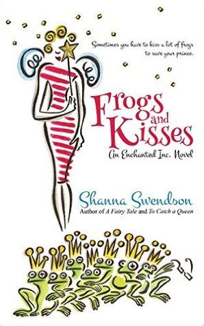 Novel Enchanted Inc Shanna Swendson frogs and kisses enchanted inc 8 by shanna swendson