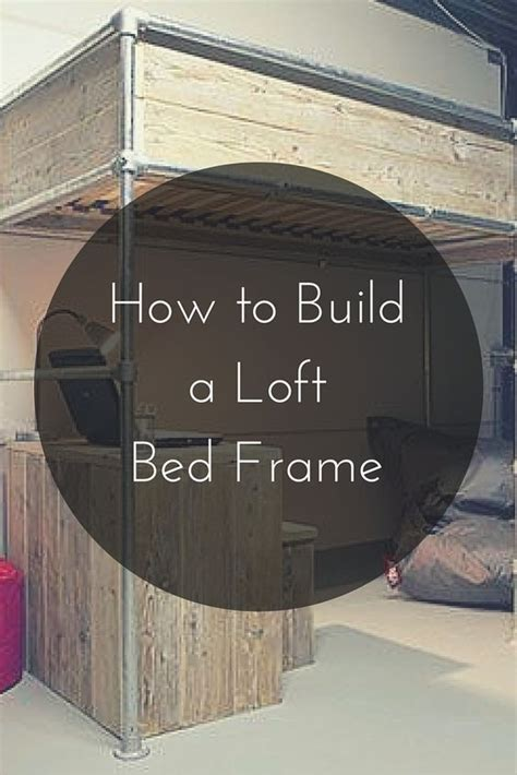 how to make a bed how to build a loft bed frame keekl diy loft