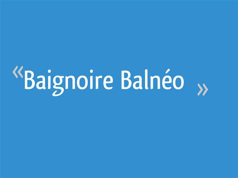 moteur baignoire balneo baignoire baln 233 o 17 messages