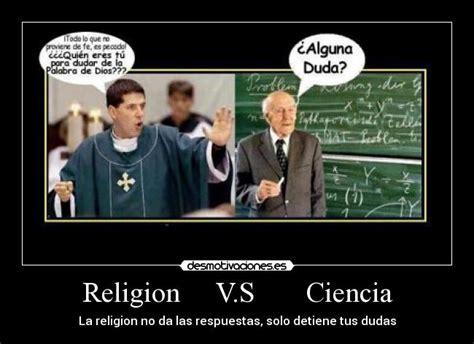 ciencia versus religin religion v s ciencia desmotivaciones