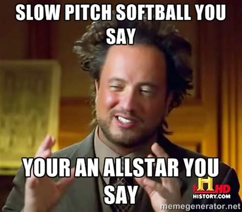 Softball Memes - slow pitch memes image memes at relatably com