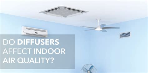 do diffusers affect indoor air quality
