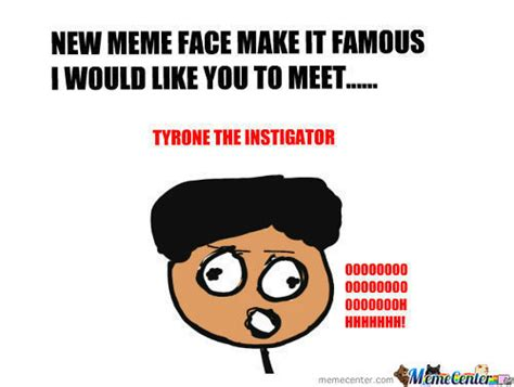 New Meme Faces - rmx new meme face tyrone the instigator by