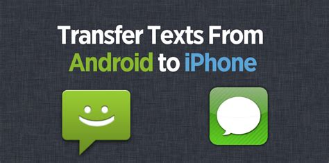 transfer messages from android to android how to transfer sms from android phone to iphone 4s 5 iphone to android transfer