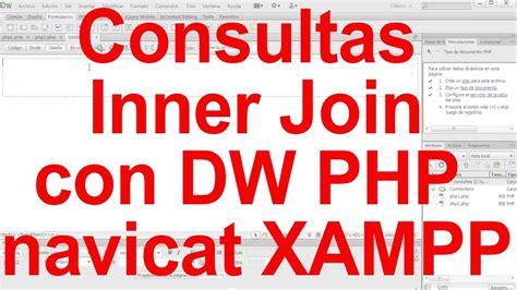 php inner join consultas inner join con dreamweaver php mysql navicat