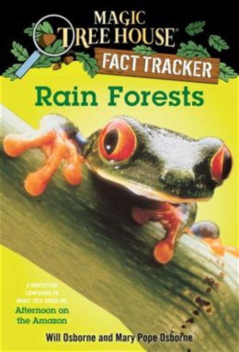 magic tree house fact tracker magic tree house fact tracker 5 rain forests a nonfiction companion to magic tree