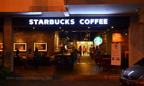 Coffee Toffee Semarang starbucks coffee ciputra semarang