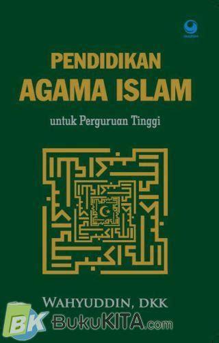 Buku Pendidikan Agama Islam Nurdin bukukita pendidikan agama islam untuk perguruan tinggi