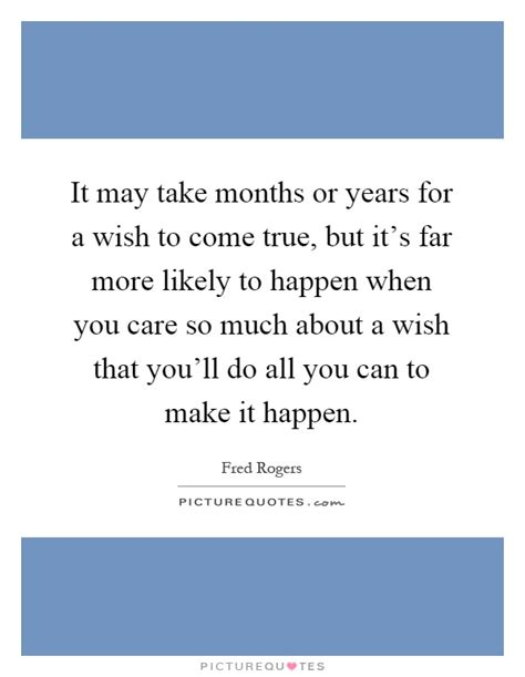 How Many Years Does It Take To Earn An Mba by It May Take Months Or Years For A Wish To Come True But