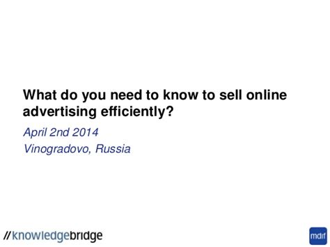 what do i need to do to sell my house what do you need to know to sell online advertising efficiently