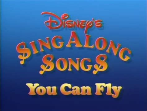 you can fly disney sing along songs you can fly disney wiki
