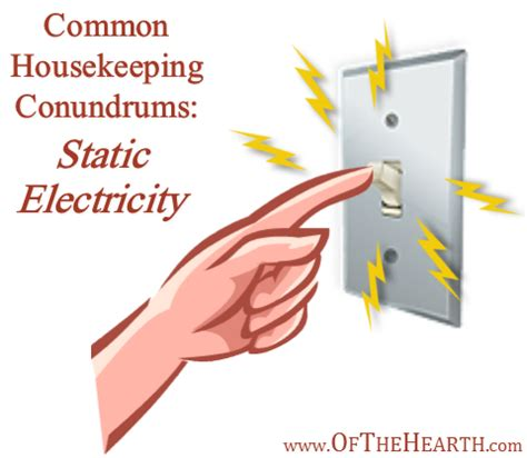 common housekeeping conundrums static electricity