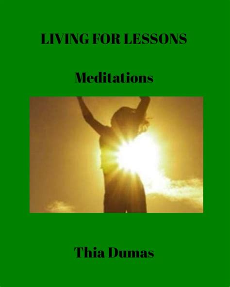 lessons from god for living a books living for lessons by thia dumas self improvement blurb