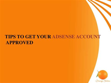 adsense not approved tips to get your adsense account approved
