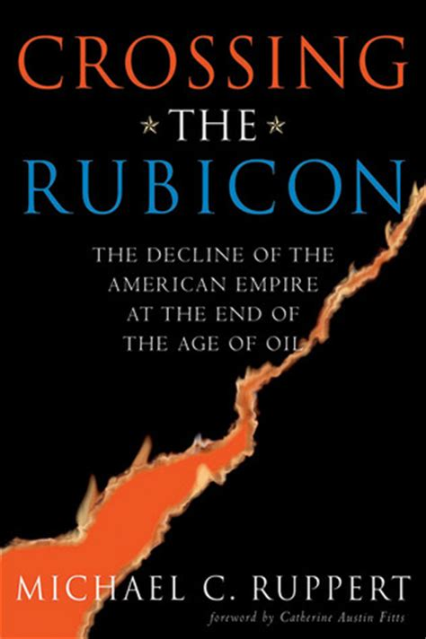 michael and the end of the world books crossing the rubicon the decline of the american empire
