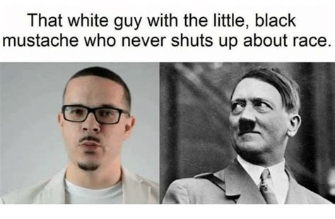 Black Guy Mustache Meme - that white guy with the little black mustache who never