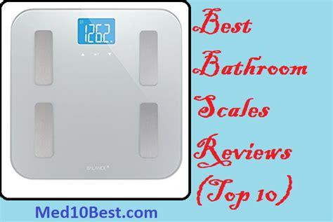 best weight scales best bathroom scales 2018 reviews buyer s guide top 10