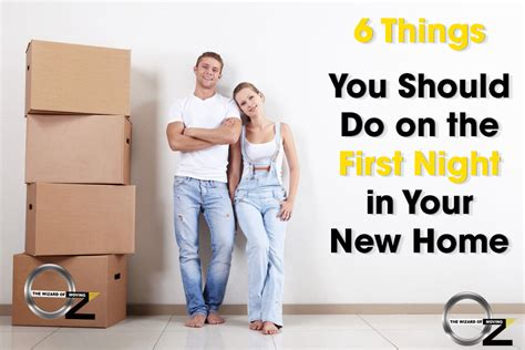 what should you do before moving to your new house tips for the first night in a new home oz moving