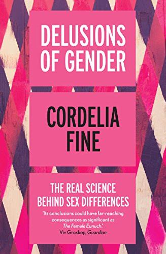 delusions of gender the delusions of gender the real science behind differences amazon co uk cordelia fine
