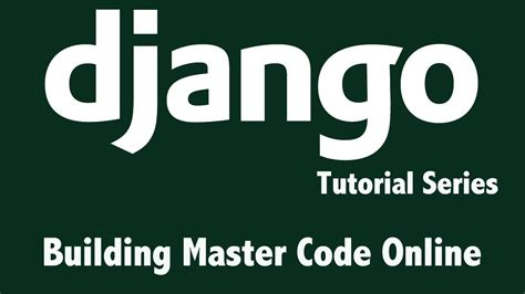 django tutorial video youtube django tutorial newsletter forms py building master