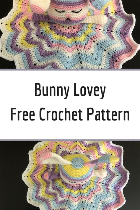 bunny lovey crochet pattern free free pattern super cute and very cuddly bunny lovey