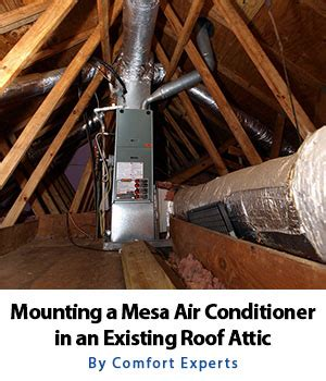 why are air conditioners on roofs in arizona mounting a mesa ac unit in attic comfort experts