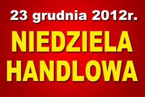 niedziela handlowa 23 grudnia 2012 handlowa niedziela na praskiej giełdzie
