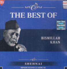 ustad bismillah khan biography in english the best of bismillah khan shehnai cd