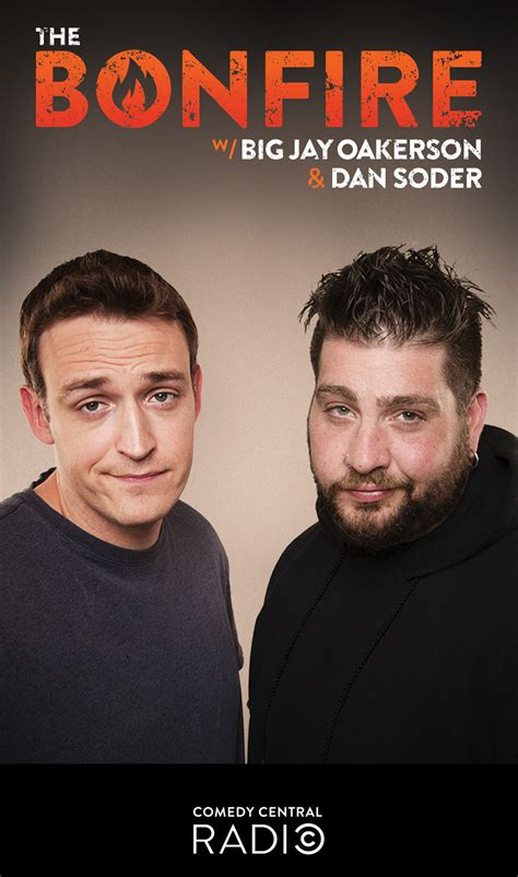 dan soder bonfire big jay oakerson comedy central radio launches first live weekly show