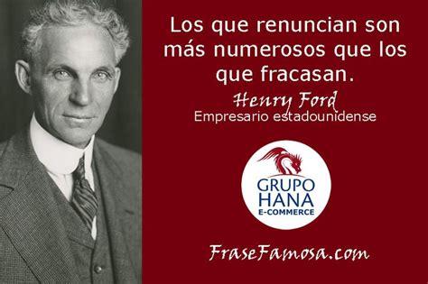 henry ford biography in spanish los que renuncian son m 225 s numerosos que los que fracasan