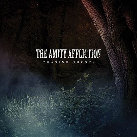 Chasing Ghosts the amity affliction chasing ghosts lyrics and tracklist