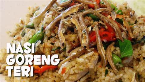 membuat nasi goreng teri medan resep nasi goreng teri resep masakan praktis rumahan