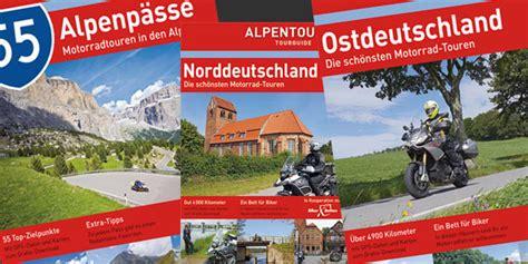 Bis Wann Motorradfahren by Alpentourer Tourguides 2015 Motorradreisefuehrer De