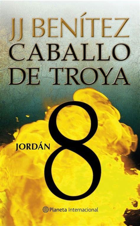 libro jordan caballo de troya ahora estoy leyendo caballo de troya 8 jordan libros jordans