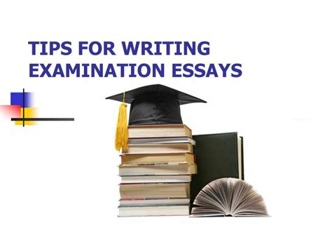Tips For Writing Essays by Ppt Tips For Writing Examination Essays Powerpoint Presentation Id 2790344
