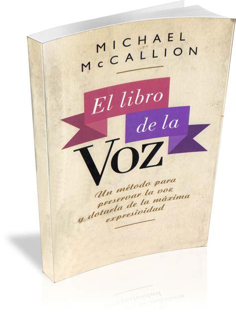 libro la voz a ti mccallion m el libro de la voz biblioteca erik satie