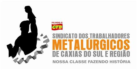 dissdio metalrgicos 2016 caxias do sul metal 250 rgicos se re 250 nem para definir pauta da canha