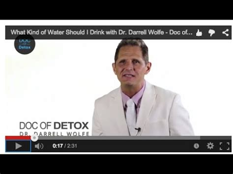 Dr Darrell Wolfe The Doc Of Detox by What Of Water Should I Drink With Dr Darrell Wolfe