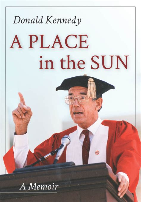 cite a place in the sun a memoir donald kennedy