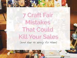 Best Kids Craft - 7 craft fair mistakes that could kill your sales sew in love