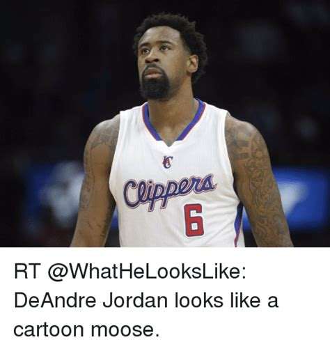 Deandre Jordan Meme - moddin rt deandre jordan looks like a cartoon moose