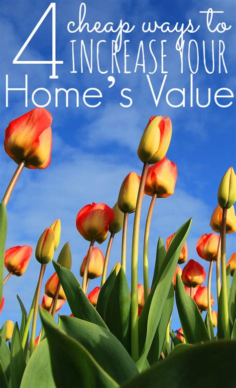 4 cheap ways to increase your home s value